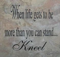 ....its the best position to PRAY for GOD's help