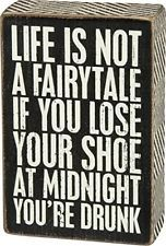 This humorous wood block sign for wine lovers simply says it all Life is Not a Fairytale if You Lose Your Shoe at Midnight You re Drunk Sign Quotes, Funny Quotes, Funny Memes, Funny Alcohol Quotes, Hilarious Sayings, Hilarious Animals, 9gag Funny, Memes Humor, Funny Animal