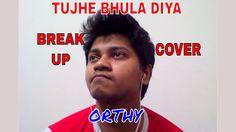 Tujhe Bhula Diya Cave Cover | The Break Up Anthem 2017 💔
