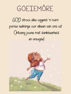 Goeie More, Afrikaans, Good Morning Quotes, Bible Quotes, Boss Wallpaper, Girl Boss, Amanda, Bible Scripture Quotes, Biblical Quotes