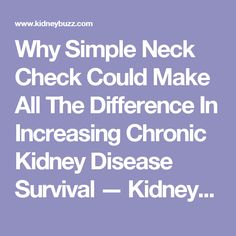 Why Simple Neck Check Could Make All The Difference In Increasing Chronic Kidney Disease Survival — KidneyBuzz
