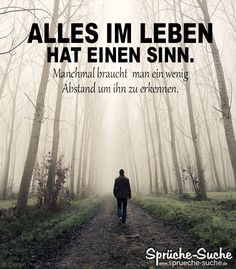 uncategorized Motivation Sayings - Gain Distance - Sayings Search Man in the Foggy Forest - Motivati Relationship Quotes, Life Quotes, Diary Entry, Foggy Forest, German Quotes, Love Images, True Words, Words Quotes, Proverbs