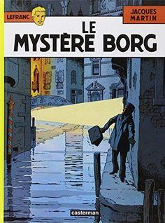Lefranc, Tome 3 : Le mystère Borg de Jacques Martin https://www.amazon.fr/dp/220331401X/ref=cm_sw_r_pi_dp_x_hvvoyb2E44DNG   Bandes dessinées   Pinterest