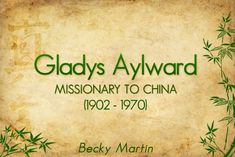 Gladys Aylward, Missionary to China – Small Woman but Big Life #Christian #Missionaries