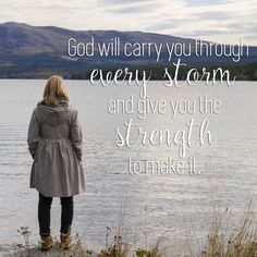 View God Will Carry You Through Every Storm - Inspirations. Share, pin and like encouragement for Christian women.