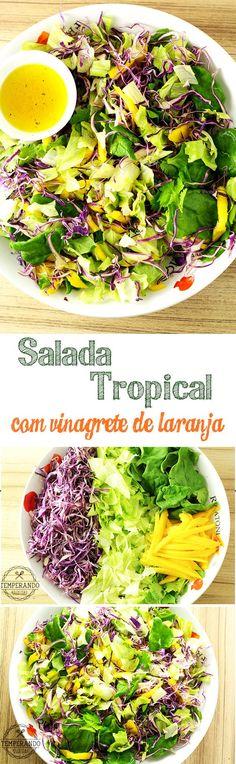 Salada Tropical com Vinagrete de Laranja - Receitas - I Love Food, Good Food, Yummy Food, Veggie Recipes, Vegetarian Recipes, Healthy Recipes, Light Recipes, Going Vegan, Food Inspiration