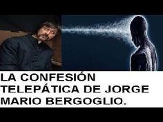 BERGOGLIO Y SU CONFESIÓN SIN CONFESIÓN Y POR TELEPATÍA