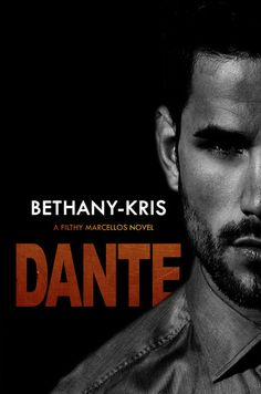 Dante (Filthy Marcellos Book by Bethany-Kris Movie Covers, Step Up, Gangsters, The Heirs, Romance Novels, Romans, Scandal, Mafia, Erotica
