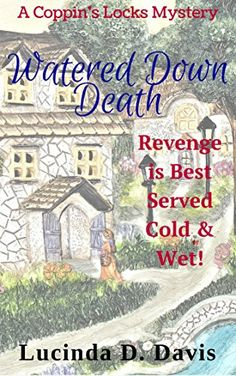Watered Down Death: A Coppin's Locks Mystery by Lucinda D... https://www.amazon.com/dp/B00S0JD6M2/ref=cm_sw_r_pi_dp_x_T.fxybP9F6VVE