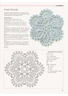 frost flower, could be transformed into a beaded ornament as well I think . Frost flower crochet with diagram :-) from Melody griffiths 201 crochet motifs, blocks, projects and ideas nice flower crochet pattern - can be nicely coloured Thanks Aunt Lou! Appliques Au Crochet, Crochet Motifs, Crochet Flower Patterns, Crochet Diagram, Crochet Squares, Crochet Chart, Thread Crochet, Diy Crochet, Crochet Designs