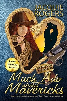 MUCH ADO ABOUT MAVERICKS (Hearts of Owyhee Western Romance Book 4) by Jacquie Rogers.   An impossible will, a sexy head wrangler--what's a Boston lawyer to do? http://www.amazon.com/dp/B00S05Q6ZK/ref=cm_sw_r_pi_dp_dt1Rub0DFCS90