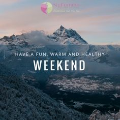 Have a #Fun, #Warm and #Healthy #Weekend!
