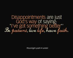 Be patient, live life, have faith  More at http://ibibleverses.christianpost.com/