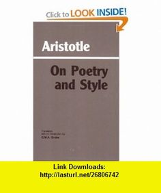 On Poetry and Style (9780872200722) Aristotle , ISBN-10: 0872200728  , ISBN-13: 978-0872200722 ,  , tutorials , pdf , ebook , torrent , downloads , rapidshare , filesonic , hotfile , megaupload , fileserve