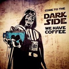 Come to the dark side we have coffee Darth Vader Coffee Cafe, Coffee Humor, Coffee Quotes, Coffee Shop, Funny Coffee, Coffee Lovers, I Love Coffee, My Coffee, Starbucks Coffee