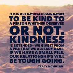 """Kindness -from Tracy McMillan's book """"Why you're not married--yet"""" Favorite Quotes, Best Quotes, Quotes Quotes, Tracy Mcmillan, Meditation Quotes, Mindfulness Meditation, Long Distance Quotes, Customer Service Quotes, Paulo Coelho"""