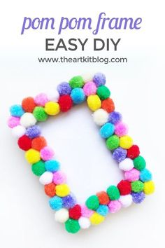 Easy DIY Pom Pom Picture Frame Basic picture frames can easily be spruced up with colorful pom poms and today we are going to show you how! They're great to use as picture frames or to frame that extr (Diy School Pom Poms) Crafts For Teens To Make, Diy For Kids, Kids Crafts, Easy Crafts, Arts And Crafts, Cadre Photo Diy, Diy Photo, Picture Frame Crafts, Picture Frames