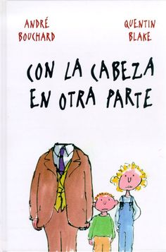 Matilda Libros: Con la cabeza en otra parte. André Bouchard, Quentin Blake.