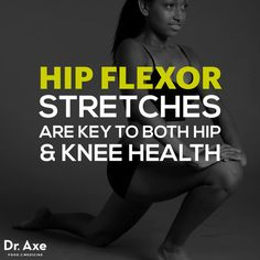 Hip flexor stretches - Dr. Axe