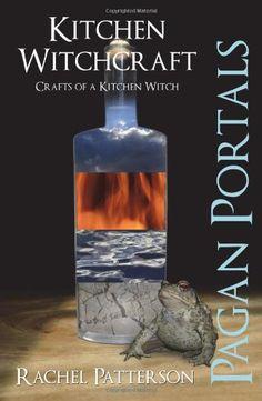 Pagan Portals - Kitchen Witchcraft: Crafts of a Kitchen Witch - - #witchcraft #pagan #wicca