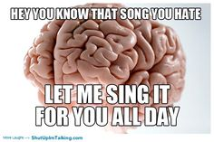 """This is the worst! Especially with """"Call Me Maybe"""".....! ha best memes on the planet! -> shutupimtalking.com"""
