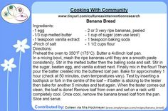Cooking with Community - Banana Bread recipe contributed by Colleen Dell via Mrs. Hockmeyer for the Honouring Our Strengths: Indigenous Culture as Intervention in Addictions Treatment (HOS:CasI) project Gambling Addiction, Food Shows, Banana Bread Recipes, Recipe Cards, Card Games, Strength, Knowledge, Community, Culture