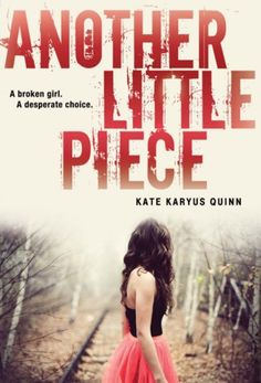Book of the Day: Another Little Piece by Kate Karyus Quinn - Shelf Talkers Anonymous