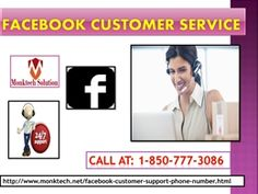 Get Facebook Customer Service 1-850-777-3086 help? For getting help from our Facebook Customer Service team, you have todial 1-850-777-3086:-Get info on Facebook's Safety check feature,Make payments on Facebook feature,100% customer satisfaction. Visit- http://www.monktech.net/facebook-customer-support-phone-number.html