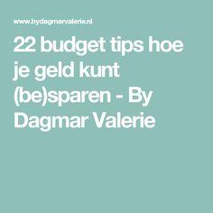 22 budget tips hoe je geld kunt (be)sparen - By Dagmar Valerie