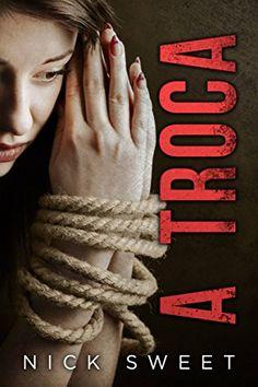 Amazon.com.br eBooks Kindle: A Troca, Nick Sweet, Bárbara Contarini