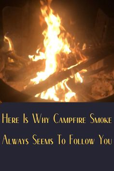 We all love campfires but many people don't like campfire smoke. Yet it can appear that the smoke always follow you when you move. Learn why this happens. Diy Camping, Tent Camping, Camping Gear, Camping Hacks, Outdoor Camping, Camping Products, Campfires, Camping Supplies, Follow You