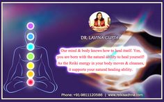 Meet Dr. Lavina Gupta To Get Natural Healing Assistance  Our mind & body knows how to heal itself. Yes, you are born with the natural ability to heal yourself!  As the Reiki Energy in your body moves & cleanses, it supports your natural healing ability.  Dr. Lavina Gupta is a renowned spiritual healer and has many years of experience in practicing reiki and transformed several people's life through her assistance.  Visit http://www.reikisadhna.com/ to know us and for reiki training in delhi.