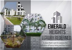 Emerald Heights: Luxury Redefined A place that's sure to surpass the definition of luxury living and fine homes. This apartment project has been thoughtfully designed for those who never settle for anything less than the best.