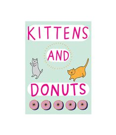 Two of my favourite things; kittens and donuts.  Part of a range with animals and food  https://www.etsy.com/au/listing/545182719/greeting-card-kittens-and-donuts