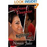 Daydream's Daughter, Nightmare's Friend by author Nonnie Jules is the the first Current Read selection at Rave Reviews Book Club. http://ravereviewsbynonniejules.wordpress.com/book-club-selections-for-review/