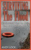 Free Kindle Book -   Surviving The Flood: 40 Survival Tips To Keep You Safe Before, After And During The Flood Check more at http://www.free-kindle-books-4u.com/self-helpfree-surviving-the-flood-40-survival-tips-to-keep-you-safe-before-after-and-during-the-flood/