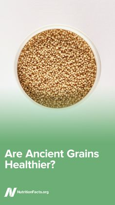 Are ancient grains healthier?