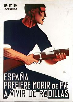 Spain prefers to die standing rather than living on their knees - Spanish poster made by Faustino Goico-Aguirre (socialist) in the : PropagandaPosters Chinese Propaganda Posters, Propaganda Art, Political Posters, Art Deco Posters, Vintage Posters, Jesus Helguera, Spanish Posters, History Posters, Poster On