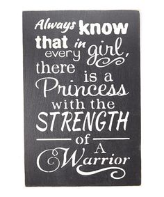 Saras Signs Always Know that in Every Girl... Wall Sign   zulily