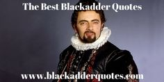 Blackadder quotes from every series, including the Blackadder specials. Take a look for General Melchett Quotes and the best Blackadder quotes online.