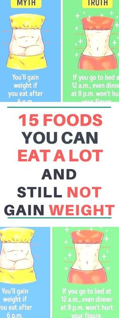 15 Foods You Can Eat a Lot and Still Not Gain Weight!!!