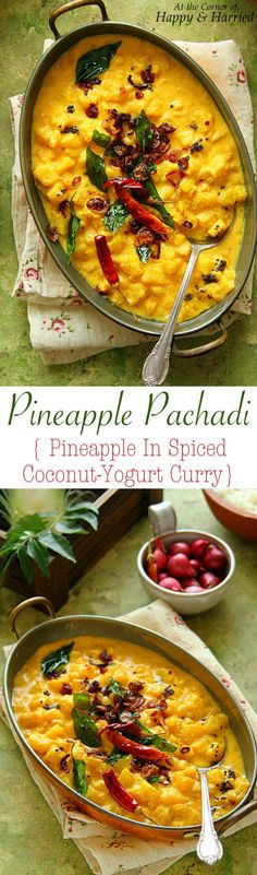 PINEAPPLE PACHADI {PINEAPPLE IN SPICED COCONUT-YOGURT CURRY} - HAPPY&HARRIED. Pachadi is a mildly spiced #coconut and #yogurt based #curry made with seasonal vegetables or fruits. This #pineapple #pachadi is sweet, tangy and spicy, providing a delicious accompaniment to the traditional #Kerala #sadya (#vegetarian feast). #happyandharried #dinner #recipe
