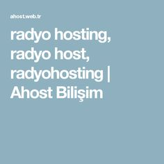 radyo hosting, radyo host, radyohosting   Ahost Bilişim