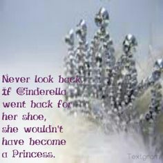 Never look back Never Look Back, Happily Ever After, Princess, Preppy, Favorite Things, Sayings, Live, Quotes, Quotations
