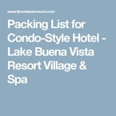Packing List for Condo-Style Hotel - Lake Buena Vista Resort Village & Spa