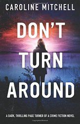 Best Crime Books and More: Kat's Review of Don't Turn Around by Caroline Mitchell