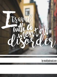 Traveling with a mental disorder #mentalhealth #travelblog #mentaldisorder