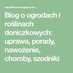 Blog o ogrodach i roślinach doniczkowych: uprawa, porady, nawożenie, choroby, szodniki Blog, Compost, Blogging