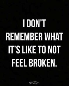 New Quotes Love Hurts Broken Hearted Words 38 Ideas I'm Broken Quotes, Feeling Broken Quotes, Quotes Deep Feelings, Mood Quotes, Hurting Heart Quotes, Words Hurt Quotes, Hurt Quotes For Him, Emotional Pain Quotes, Deep Quotes