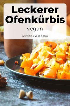 Ofenkürbis, einfach zubereitet. Sehr lecker! #schnellerezepte #vegan #veganerezepte #veganabendessen #veganessen #vegankochen #veganegerichte #kürbis Vegan Dishes, Food Menu, Fast Recipes, Food Dinners, Simple